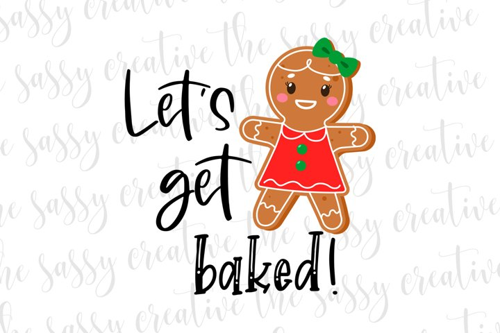 Sublimation Christmas Designs | Get Baked Gingerbread PNG