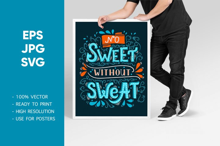Inspirational quote No Sweet Without Sweat. Phrase svg