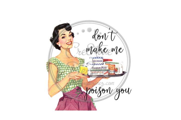 Dont Make Me Poison You - Kitchen Pun - Sublimation File