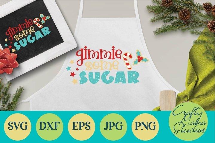 Christmas Svg, Gimmie Some Sugar Svg, Christmas Cookies