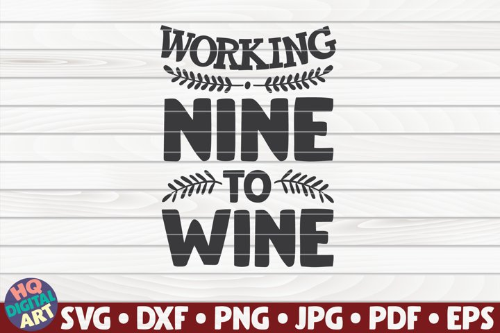 Working Nine to Wine SVG | Wine saying