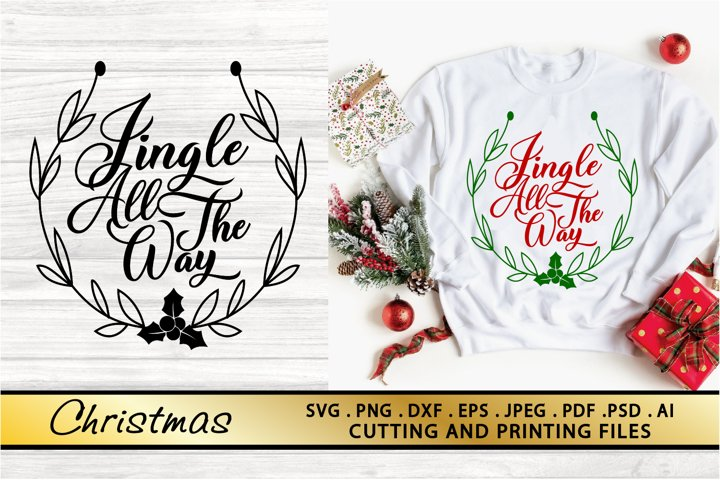 Jingle All The Way SVG Christmas SVG PNG EPS DXF Files