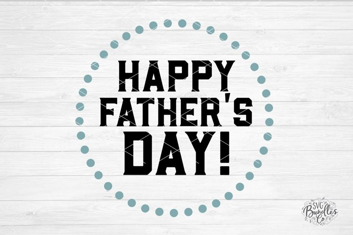 Happy Fathers Day! - SVG DXF PNG