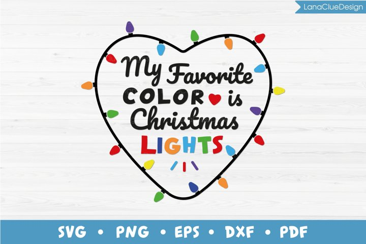 My Favorite Color is Christmas Lights SVG PNG DXF EPS PDF