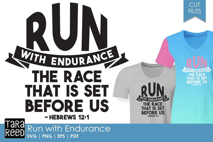 Run with Endurance - Bible Verse SVG and Cut Files