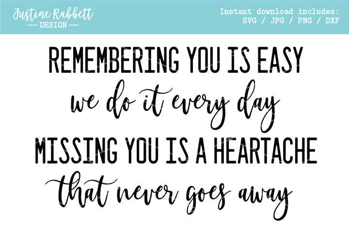 Remembering you is easy. We do it every day... Sympathy