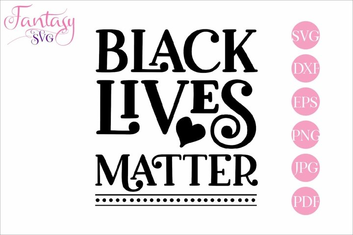 Black Lives Matter - Svg Cut File