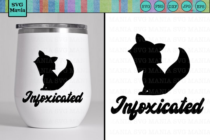 Funny Infoxicated Wine Glass SVG File, Funny Wine Saying SVG