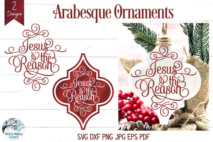 Jesus Is The Reason Arabesque Christmas Ornament SVGs