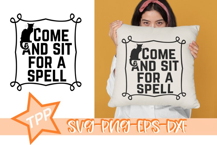 Come and Sit a Spell svg, Halloween svg, Witch Cat cut file