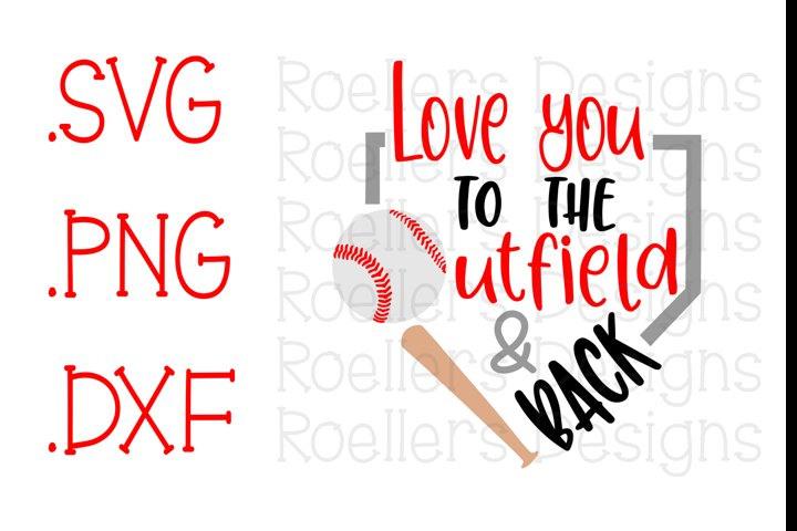 Love you to the outfield and back, Softball Svg, Baseball Svg, Cricut, Silhouette, SVG, DXF, Baseball Mom Svg, Sports Svg, Baseball Dad Svg