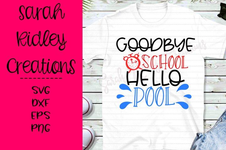 Goodbye School Hello Pool, Summer Vacation, Summer Break