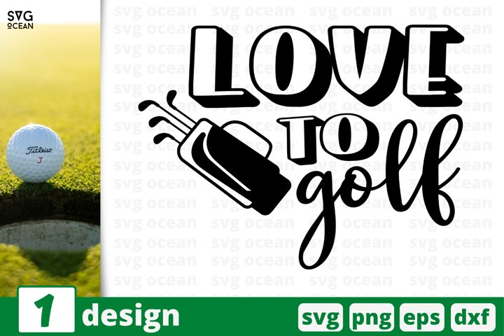 Download LOVE TO GOLF SVG CUT FILE | Golfing cricut quote (774878 ...