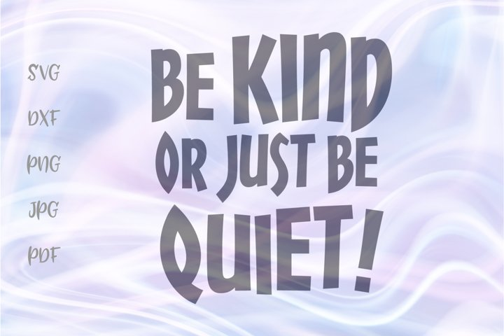 Be Kind or Just be Quiet Introvert SVG for Cricut Vector DXF
