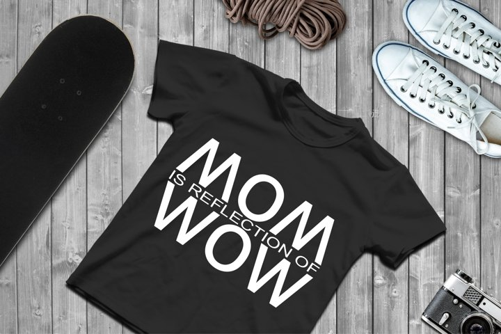 MOM is reflection of WOW SVG Files For Cricut Silhouette DXF