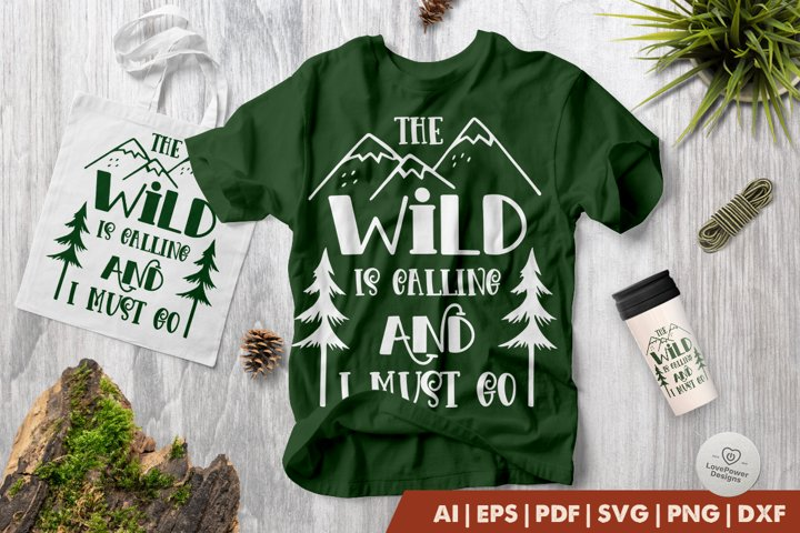 Camping SVG   The Wild is Calling and I Must Go SVG