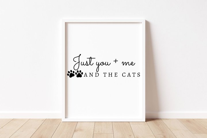 Just You, Me and the Cats Printable Sign