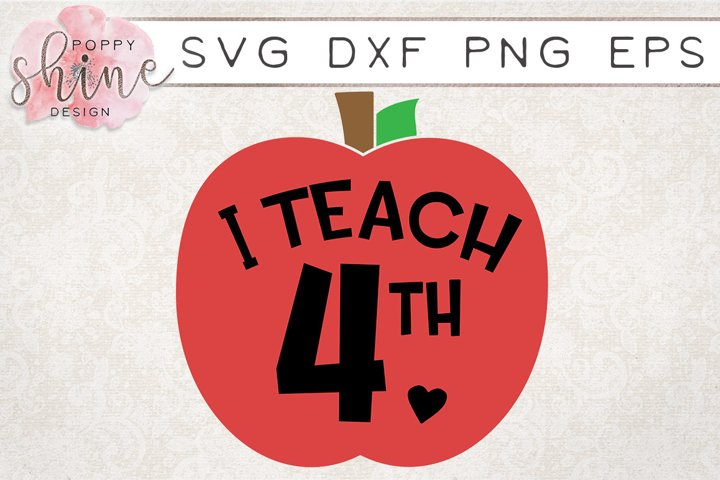 I Teach 4th SVG PNG EPS DXF Cutting Files