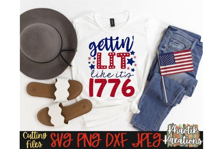 Gettin Lit like its 1776 Svg, 4th of July Svg, America Svg