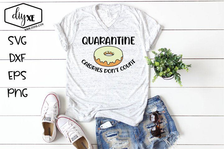 Quarantine Calories Dont Count - A Quarantine SVG Cut File