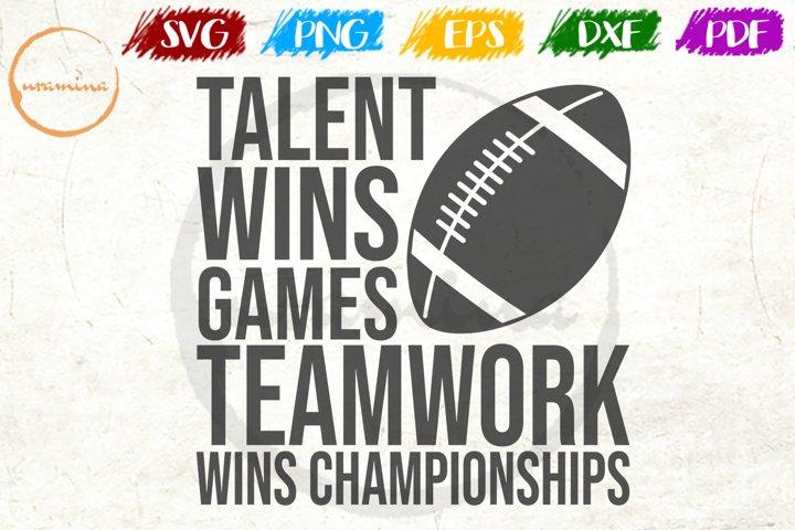 Talent Wins Games Teamwork Sport Quote Art