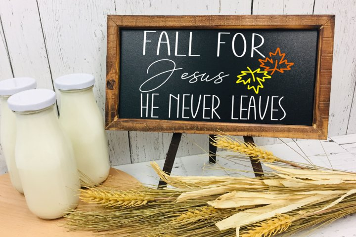 Fall for Jesus He never Leaves design/svg/silhouette/sign