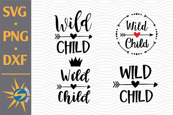 Wild Child SVG, PNG, DXF Digital Files Include