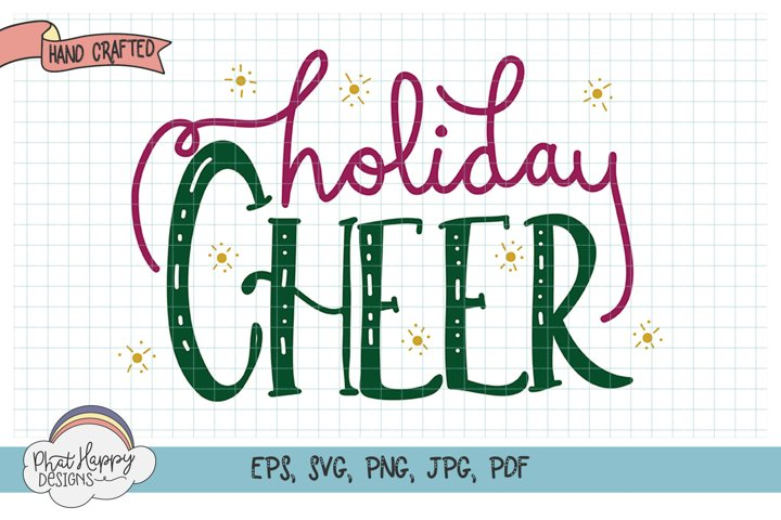 Holiday Cheer- Hand Lettered Christmas SVG