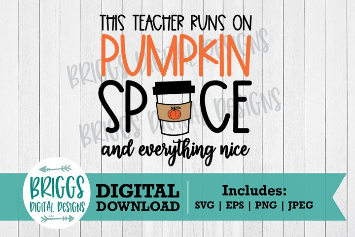 This Teacher Runs on Pumpkin Spice SVG | Fall shirt Cut File