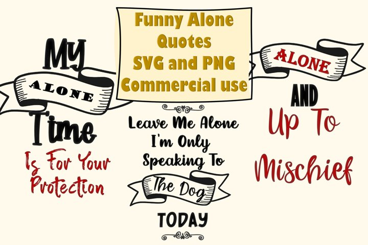 Funny Alone Time Quotes SVG and PNG Sublimations