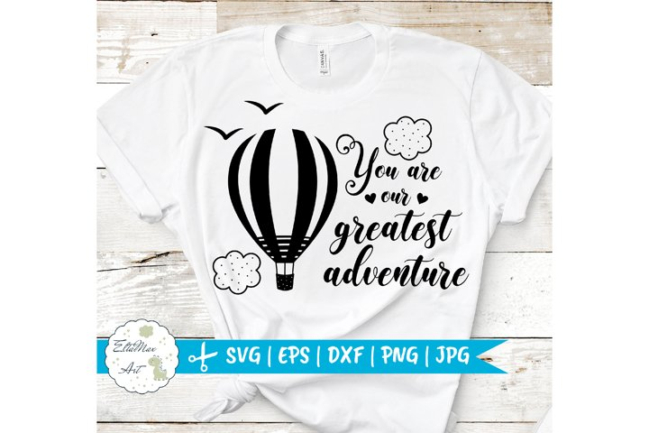 You are our greatest adventure SVG, Baby SVG, Newborn