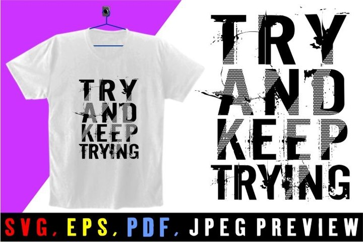 try and keep trying t shirt graphics