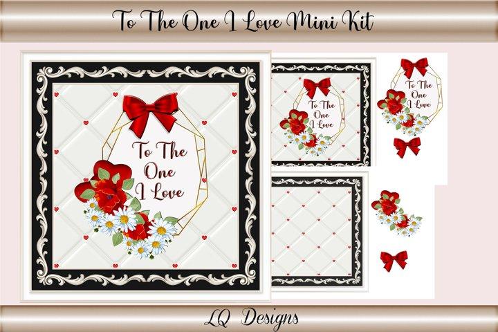 To The One I Love Mini Kit