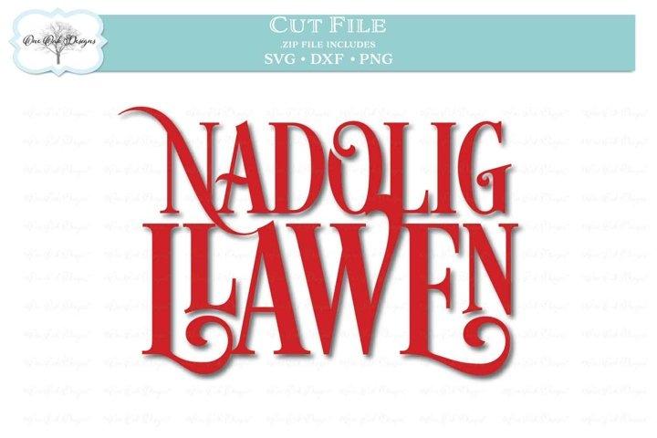 Nadolig Llawen - Welsh Happy Christmas - Merry Christmas