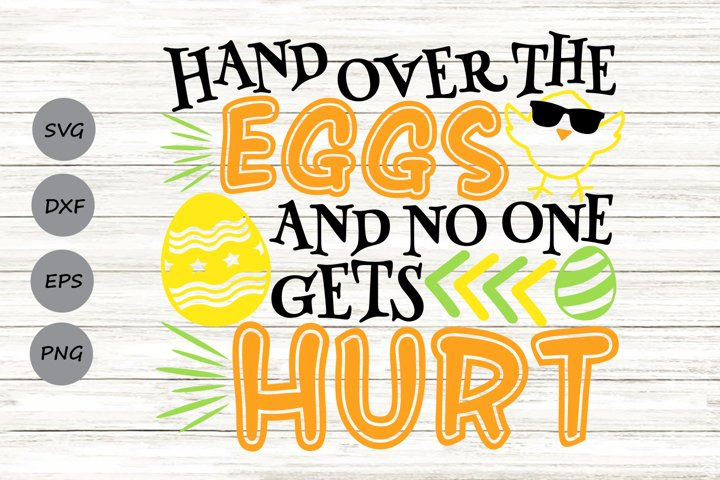 Hand Over The Eggs and No One Gets Hurt Svg, Easter Svg.