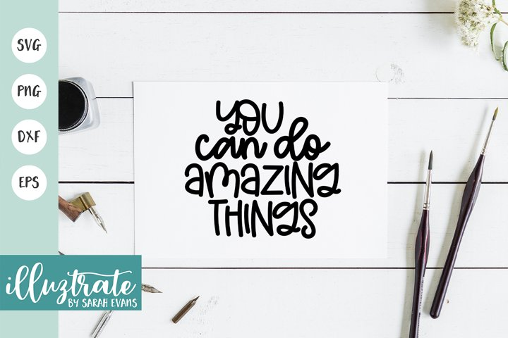 You can do amazing things SVG Cut File | Positive SVG | DXF