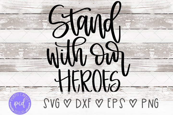 Stand With Our Heroes Hand-Lettered Cut File