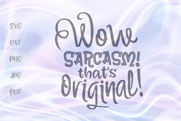 Wow Sarcasm Hows Original SVG for Cricut Vector Cut Files