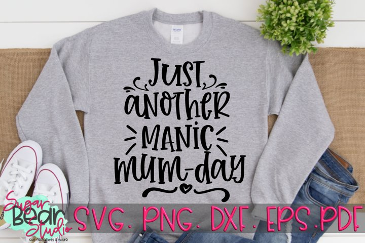 Just Another Manic Mum Day - A Mum SVG