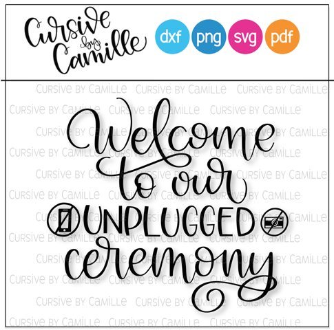 Welcome to Our Unplugged Ceremony SVG Cut File
