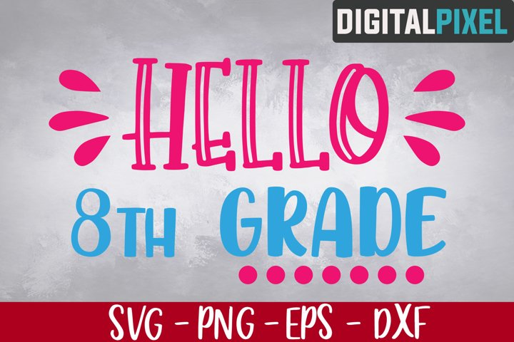 Hello 8th Grade Svg, Back to School Svg, Eighth Grade Svg