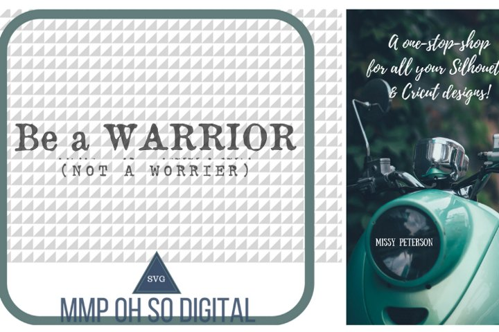 Be A Warrior SVG, Inspiration SVG, Text Vector, Quote svg, Inspirational t shirt SVG, Cut file, for silhouette, for cricut