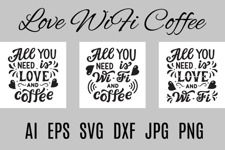 Love, coffee and wifi SVG lettering