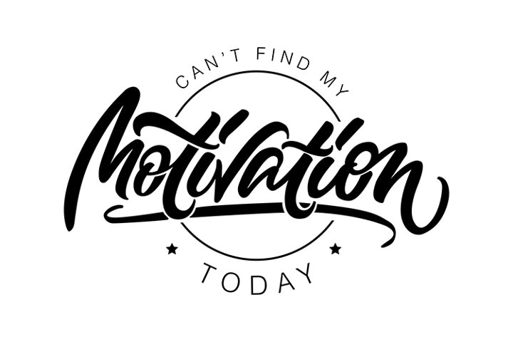 Cant Find My Motivation Today