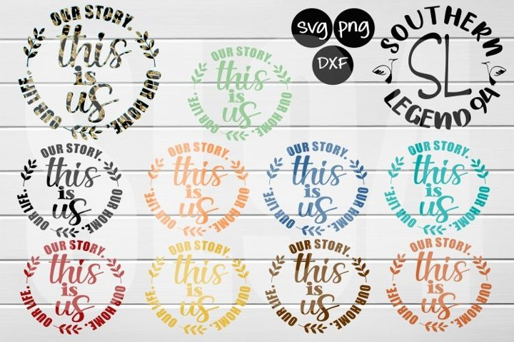 our story our home our life this is us bundle dxf svg png