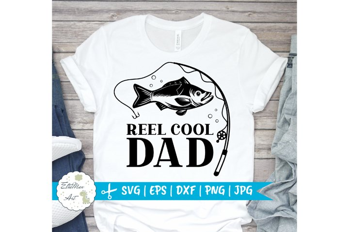 Reel Cool Dad Svg, Papa Svg File, Dad svg, Fishing SVG, Fish