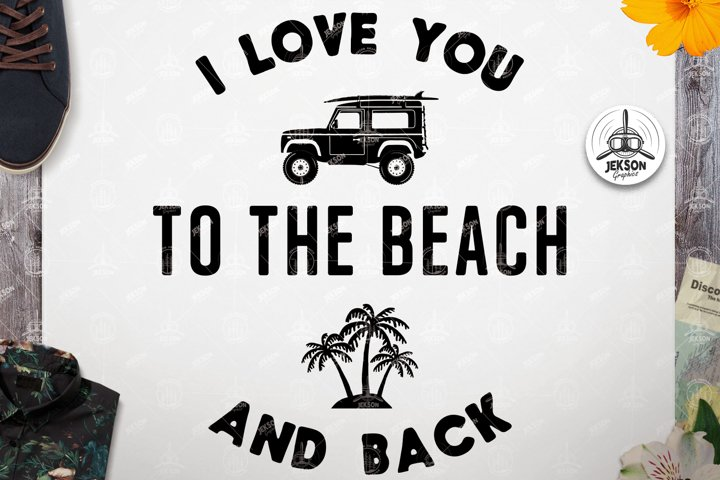 Surfing SVG Cut File - I Love You To The Beach and Back Logo