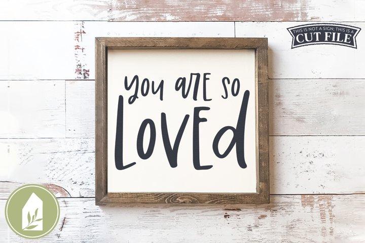 You Are So Loved SVG Files, Boho Nursery Sign SVG
