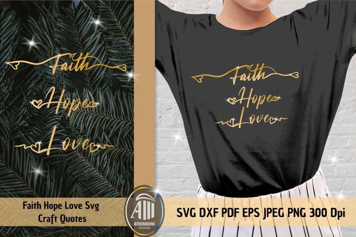 Faith Hope Love SVG. Positive quotes svg cut files.