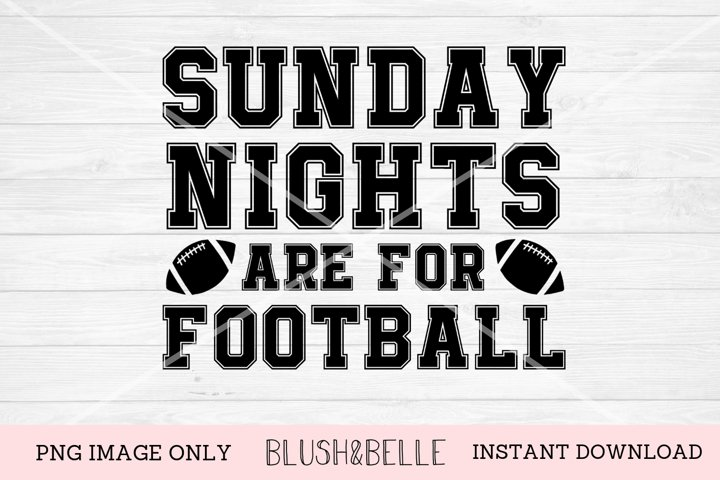 Sunday Nights Are For Football - PNG